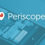 6 dicas para usar o Periscope